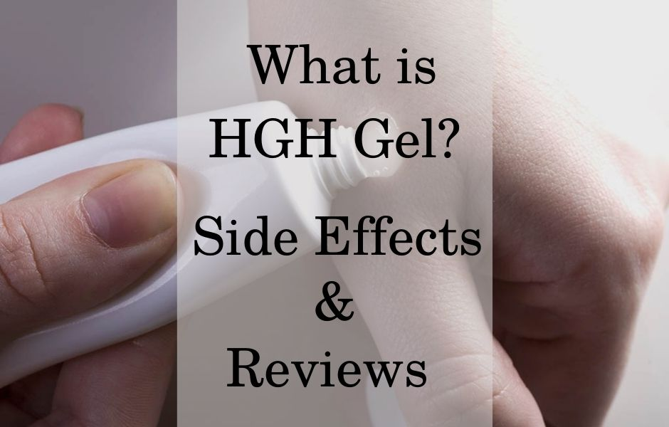 What is HGH Gel? Side Effects & Reviews